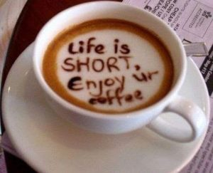 Life Is Hsort, enjoy your coffee image - Moosie's ice cream and coffee parlor, medford, wi
